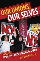 Our Unions, Our Selves: The Rise of...