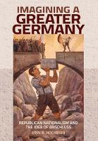 Imagining a Greater Germany:...