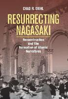Resurrecting Nagasaki: Reconstruction...