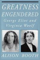 Greatness Engendered: George Eliot ...