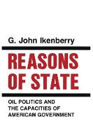 Reasons of State: Oil Politics and ...