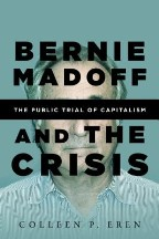 Bernie Madoff and the Crisis: The...