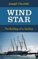 Wind Star: The Building of a Sailship