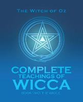 Complete Teachings of Wicca: Book ...