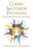 Cosmic Ascension Pathways: Key ...