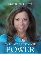 Calling Back Your Power: Your ...