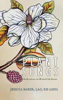 Plant Songs: Reflections on Herbal...
