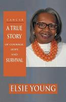 Cancer: A True Story of Courage, ...