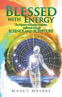 Blessed with Energy: The Mystery of...