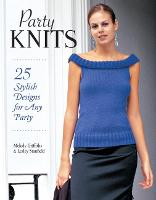 Party Knits: 25 Stylish Designs for...