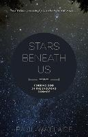 Stars Beneath Us: Finding God in the...