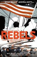 Rebels: These Free And Independent...