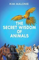 The Secret Wisdom of Animals: By the...