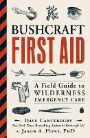 Bushcraft First Aid: A Field Guide to...