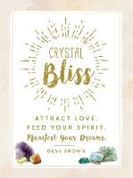 Crystal Bliss: Attract Love. Feed ...