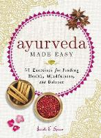 Ayurveda Made Easy: 50 Exercises for...