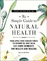 The Simple Guide to Natural Health:...