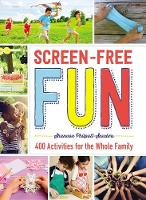 Screen-Free Fun: 400 Activities for...