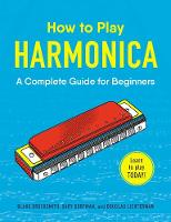 How to Play Harmonica: A Complete...