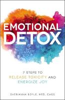 Emotional Detox: 7 Steps to Release...