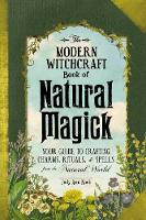 The Modern Witchcraft Book of Natural...