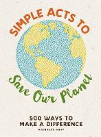 Simple Acts to Save Our Planet: 500...