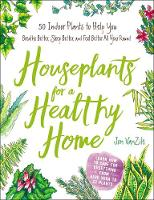 Houseplants for a Healthy Home: 50...