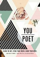 You/Poet: Learn the Art. Speak Your...