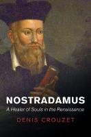 Nostradamus: A Healer of Souls in the...