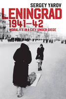Leningrad 1941-42: Morality in a City...