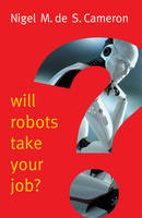Will Robots Take Your Job?: A Plea ...