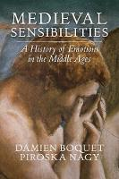 Medieval Sensibilities: A History of...