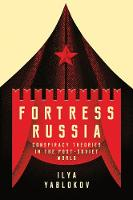 Fortress Russia: Conspiracy Theories...
