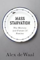 Mass Starvation: The History and...
