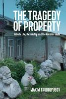 The Tragedy of Property: Private ...