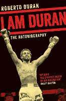 I Am Duran: The Autobiography of...