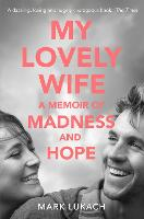 My Lovely Wife: A Memoir of Madness...