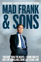 Mad Frank and Sons: Tougher Than the...