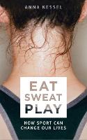 Eat. Sweat. Play: How Sport Can ...