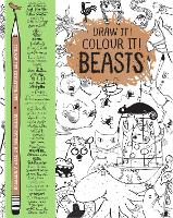 Draw it! Colour it! Beasts: With Over...