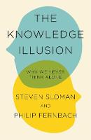 The Knowledge Illusion: Why We Never...