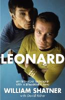 Leonard: My Fifty-Year Friendship ...