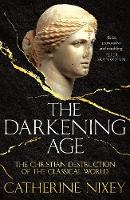 The Darkening Age: The Christian...