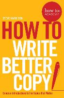How to: Write Better Copy: Advice on...