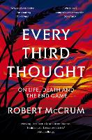 Every Third Thought: On life, death...