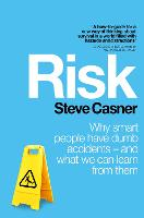 Risk: Why Smart People Have Dumb...
