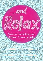 ...And Relax: Pattern, Colour, Live Well