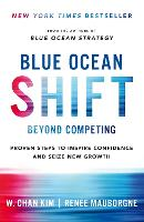 Blue Ocean Shift: Beyond Competing -...