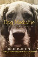 Dog Medicine: How My Dog Saved Me ...