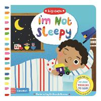 I'm Not Sleepy: Helping Toddlers Go ...